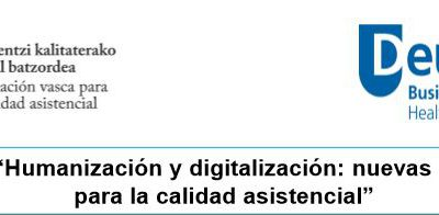 """""""Humanización y digitalización: nuevas perspectivas para la calidad asistencial. Getxo Zurekin"""
