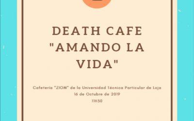 """Death Café """"Amando la vida"""" Universidad Técnica de Loga."""