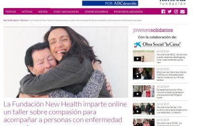 La Fundación New Health imparte un taller online sobre compasión (Sevilla Solidaria ABC 10/04/2020)