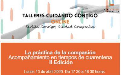 II Edición del taller ONLINE: La práctica de la compasión Acompañamiento en tiempos de cuarentena (Lunes 13/04/20 17:30)